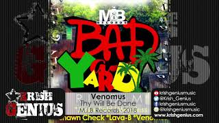 Venomus - Thy Will Be Done [Bad A Yard Riddim] September 2018
