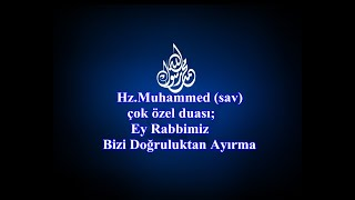Peygamber Efendimiz Hazreti Muhammed'in (S.A.V) Duası