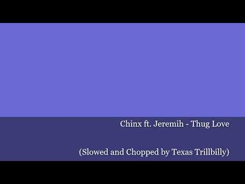 Chinx Ft. Jeremih - Thug Love (Slowed And Chopped By Texas Trillbilly)