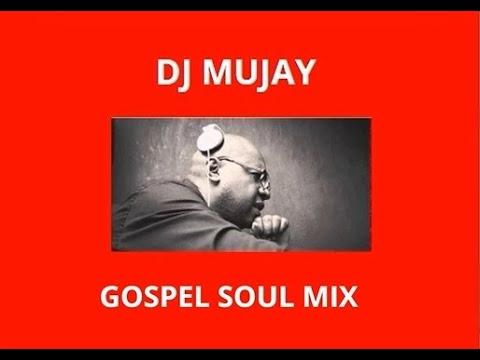 Mujay - Gospel Soul Mix 2014