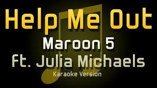 Maroon 5 - Help Me Out ft Julia Michaels (KARAOKE VERSION)