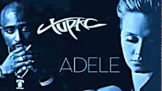 ADELE FT 2PAC SOMEONE LIKE YOU