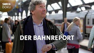 Die Bahn: Verspätungen, Ausfälle, Ticket-Dschungel | SWR Doku