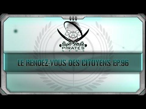 [FR] STAR CITIZEN : Le Rendez-vous des Citoyens 96