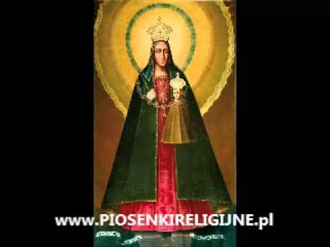 Matko kodeńska Ty nasza Królowo - Pieśni do Matki Boskiej Kodeńskiej