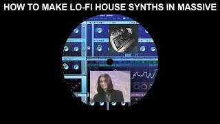 How To Make Lo-Fi House Synths In Massive [Free Presets]