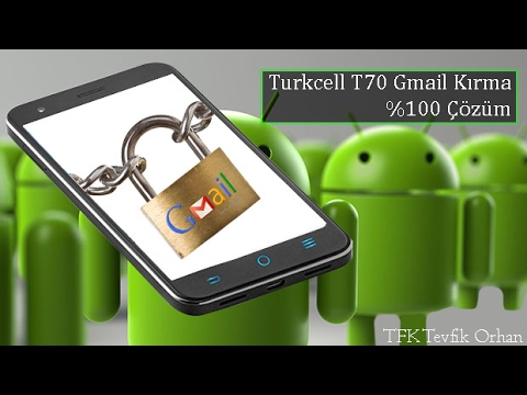Turkcell T70 Gmail Sorunu ve  Gmail Kırma %100 Çözüm