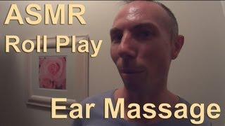 ASMR Role Play Ear Massage 3D / Binaural Mic