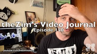 theZim's Video Journal Episode 150 - Full disclosure