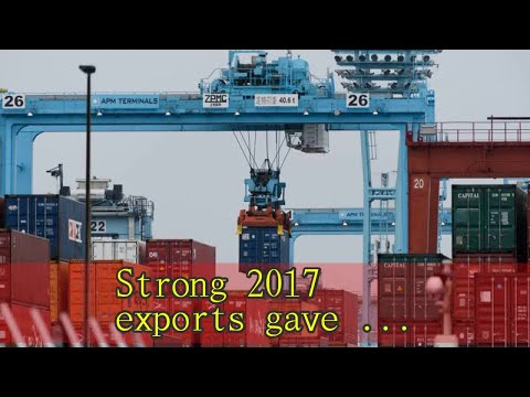 Strong 2017 exports gave Japan a trade surplus again despite higher energy prices