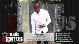 Navino - Dream Big [Anxiety Riddim] January 2017