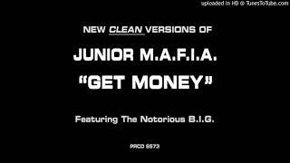 Junior M.A.F.I.A. - Get Money (Clean Radio Edit)