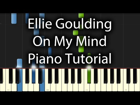 Ellie Goulding - On My Mind Tutorial (How To Play On Piano)