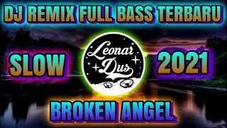 Download DJ BROKEN ANGEL REMIX FULL BASS TERBARU 2021
