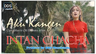 AKU KANGEN - INTAN CHACHA -  2021  - POP JAWA - (Official Music Video)