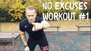 No Excuses Workout #1
