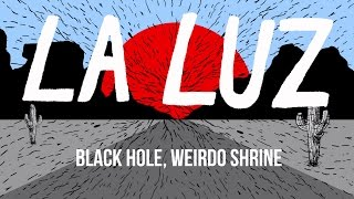 "La Luz - ""Black Hole, Weirdo Shrine"" [OFFICIAL VIDEO]"