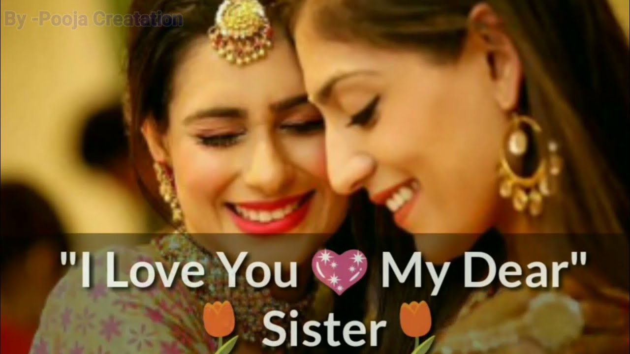 I Love You My Sister New Love Whatsapp Status 2018 Youtube
