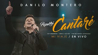 Popurrí Cantaré En Vivo - Danilo Montero | Música Cristiana (Hay Momentos, Junto A Tus Pies & Más)
