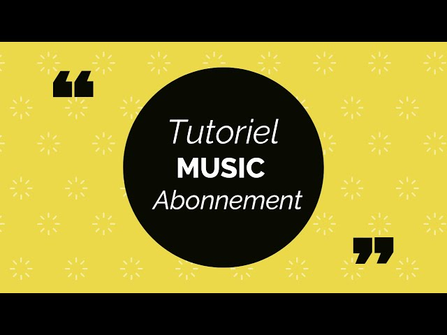 Tout savoir sur  Music Abonnement