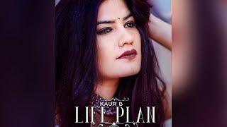 LIFE PLAN | KAUR B | LATEST PUNJABI SONGS 2019 | PUNJABI MOVIES ADDA
