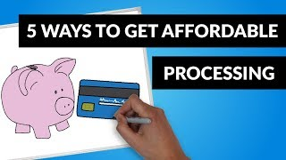 5 Ways to Get the Most Affordable Credit Card Processing