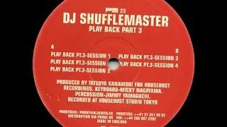 DJ Shufflemaster - Play Back Pt.3 - Session 1