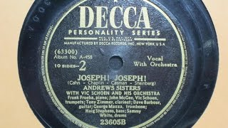 Joseph! Joseph! - Andrews Sisters with Vic Schoen and his Orchestra - Decca Records 23605B