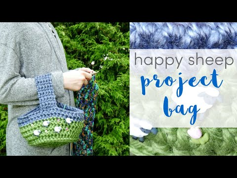 How To Crochet The Happy Sheep Project Bag
