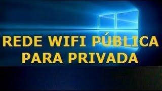 Rede Wifi pública para privada