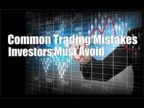 How To Avoid Trading Mistakes As A Financial Market Trader In 2018