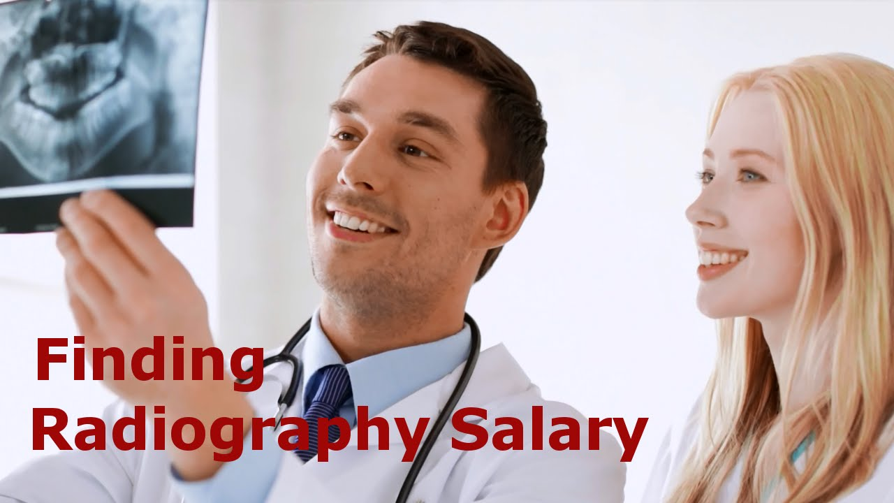 Finding Radiography Salary - Radiologist Career