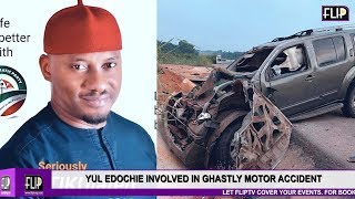 YUL EDOCHIE INVOLVED IN GHASTLY MOTOR ACCIDENT