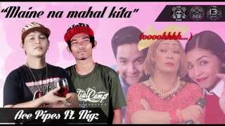 Maine Na Mahal Kita (AlDub Theme Song) - AcePipes Ft. Nigz (Prod. By 13TH BEATZ Exclusive)