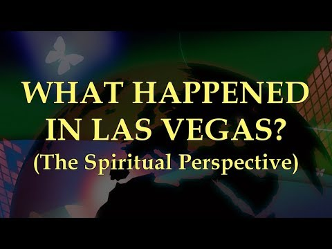 What happened in Las Vegas? (The Spiritual Perspective)