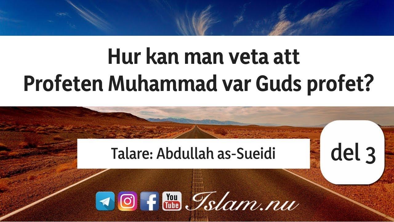 Hur kan man veta att Profeten Muhammad var Guds profet? | del 3 | Abdullah as-Sueidi