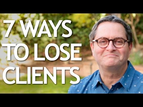7 Ways to Lose Clients