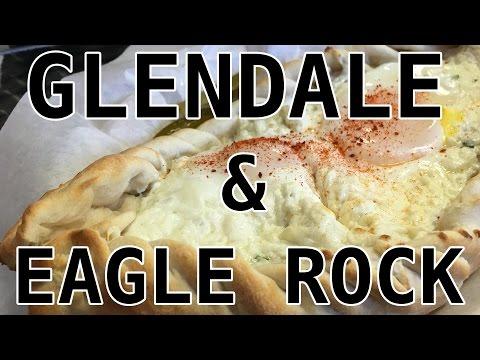 EAT - Glendale And Eagle Rock Foodie Trip