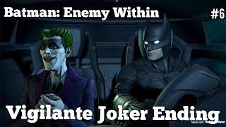 Vigilante Joker Ending | Batman: Enemy Within | Part #6