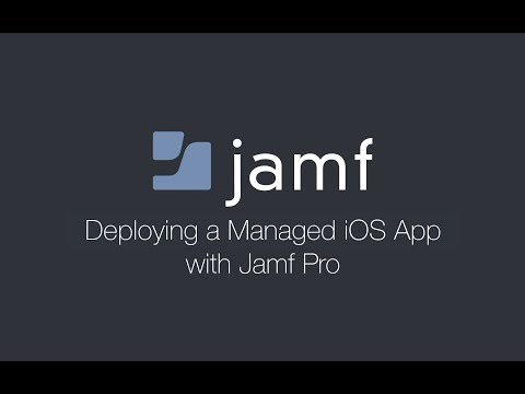 Deploying A Managed IOS App With Jamf Pro