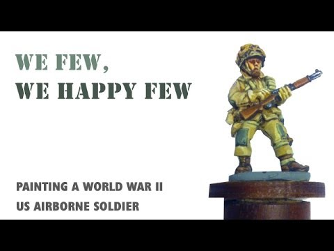 We few, we happy few: painting a WWII US airborne soldier