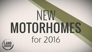 New Motorhomes for 2016