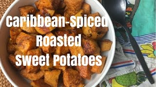 Caribbean-Spiced Roasted Sweet Potatoes