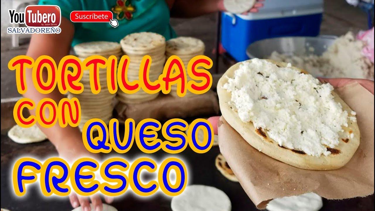 Las Tortillas De Maiz Con Queso Fresco En El Salvador Comida Tipica De Campo Youtube