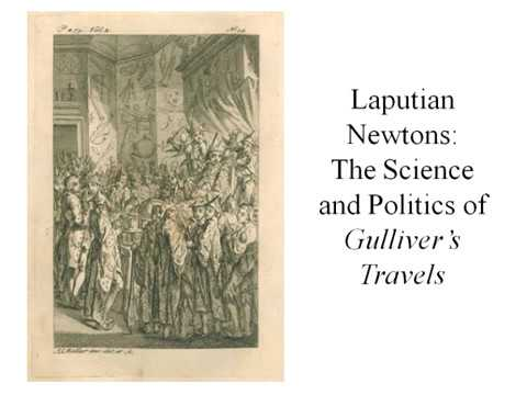 The Royal Society.- Laputian Newtons: the science and politics of Swift's 'Gullivers Travels'