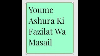 Yaum E Ashura & Moharram Ki Fazilat (10 Moharram 1434 Hijri dated 4 Nov 2014)