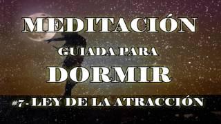 MEDITACIÓN para DORMIR y usar la LEY DE LA ATRACCIÓN (Corrigiendo errores,mentiras y verdades)