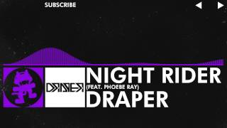 [Dubstep] - Draper - Night Rider (feat. Phoebe Ray) [Monstercat Release]