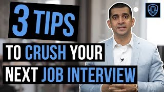 3 Tips to Crush Your Next Job Interview