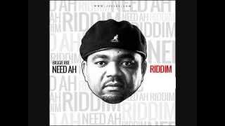 Biggie irie - Need Ah Riddim